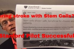 Stem Cell Cure for Stroke! Stanford pilot project successful. Some providers taking advantage