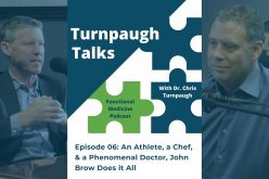 An Athlete, a Chef & a Phenomenal Doctor, John Brow Does it All | Turnpaugh Talks Podcast